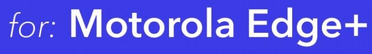 Следующий флагманский смартфон Motorola будет называться Edge+ - 2